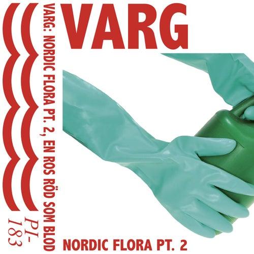 Nordic Flora, Pt. 2, en Ros röd som Blod von Varg