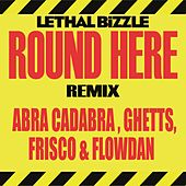 Play & Download Round Here (Remix) by Lethal Bizzle | Napster
