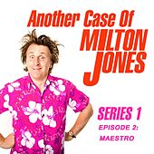 Series 1, Episode 2: Maestro von Another Case of Milton Jones