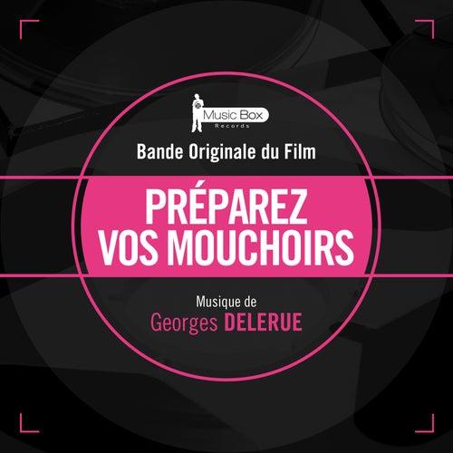 Play & Download Préparez vos mouchoirs (Bande originale du film) by Georges Delerue | Napster