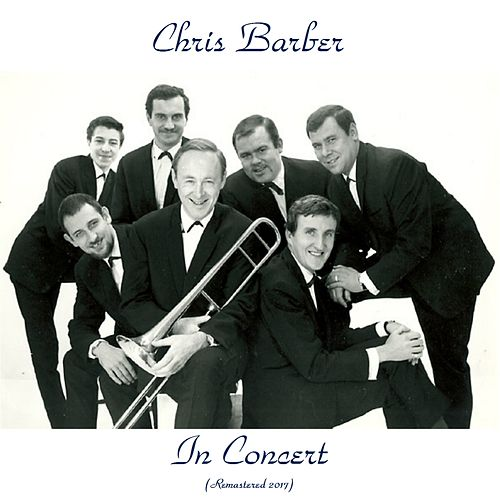 In Concert (Remastered 2017) von Chris Barber