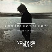 A Trip from Sunset to Sunrise (Presented by Jp Chronic) von Various Artists