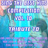 Play & Download Sing the Best Hits, Vol. 10 (Various Instrumental Versions Tribute to the Weeknd, Maroon 5, Coldplay, Bruno Mars Etc..) by Various Artists | Napster