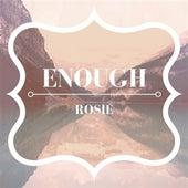 Enough by Rosie