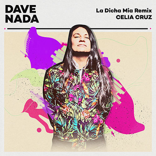 Play & Download La Dicha Mia (Dave Nada Remix) by Celia Cruz | Napster