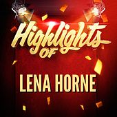Play & Download Highlights of Lena Horne by Lena Horne | Napster