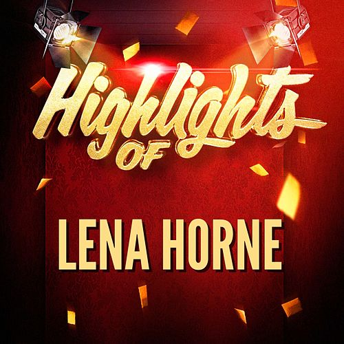 Highlights of Lena Horne by Lena Horne