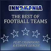 Innomania (The best of football teams (champions & europa league) 2017) by Various Artists