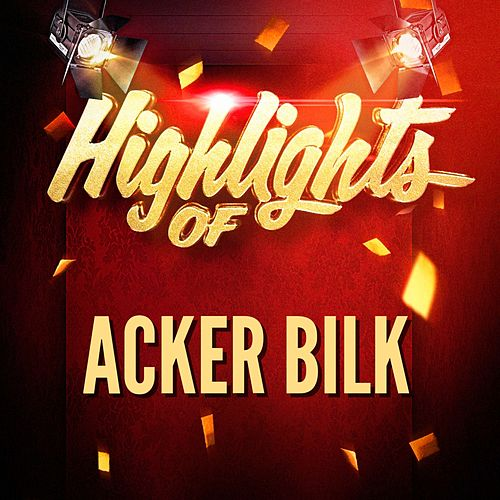 Highlights of Acker Bilk by Acker Bilk
