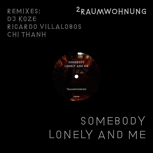 Play & Download Somebody Lonely and Me (Remixes) by 2raumwohnung | Napster
