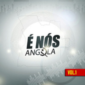 Play & Download É Nós Angola Vol. 1 by Various Artists | Napster