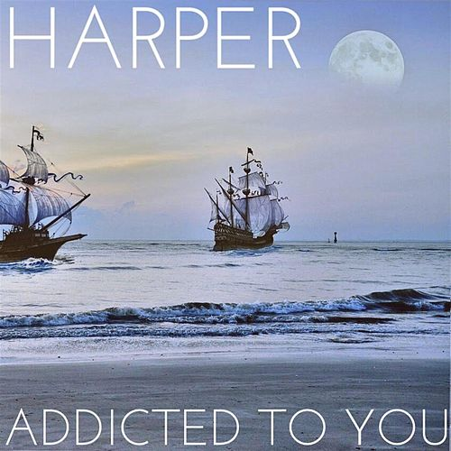 Play & Download Addicted to You by Harper | Napster