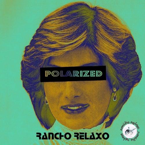 Polarized by Rancho Relaxo