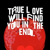 True Love Will Find You in the End by Beck