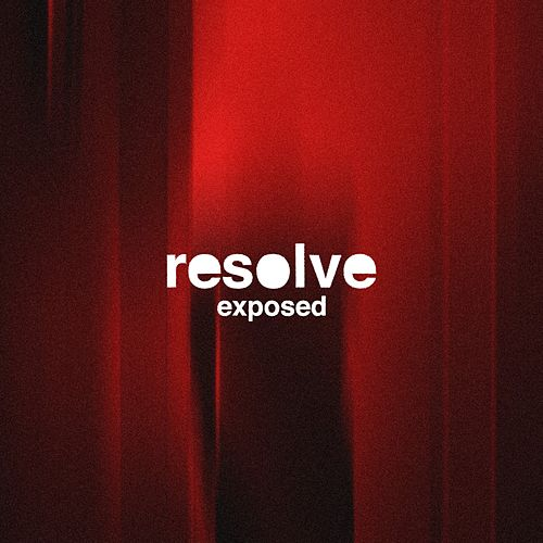 Exposed by Resolve