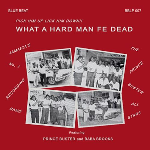 Play & Download What a Hard Man Fe Dead by Prince Buster | Napster