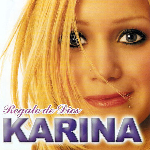Play & Download Regalo de Dios by Karina | Napster