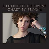 Silhouette of Sirens by Chastity Brown