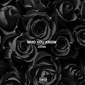 Play & Download Who You Know by Jerome | Napster