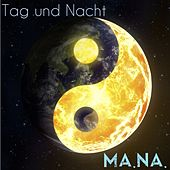 Tag und Nacht by Mana