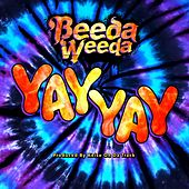 Yay Yay by Beeda Weeda