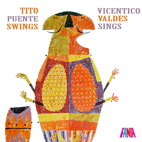 Tito Puente Swings & Vicentico Valdes Sings by Tito Puente