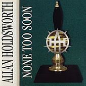 None Too Soon (Remastered) by Allan Holdsworth