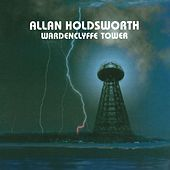 Wardenclyffe Tower (Remastered) by Allan Holdsworth