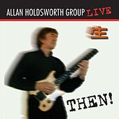Then! (Remastered) by Allan Holdsworth