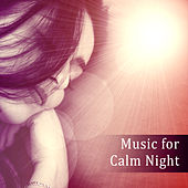 Music for Calm Night – Relaxing Waves, Night Music, Sleep Well, Dream All Night by Deep Sleep Relaxation