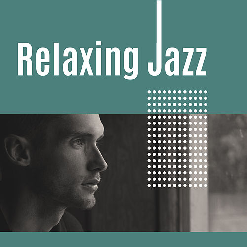 Play & Download Relaxing Jazz – Soft Instrumental Music, Mellow Jazz, Relaxing Background Music by Relaxing Instrumental Jazz Ensemble | Napster