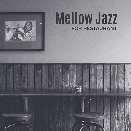 Play & Download Mellow Jazz for Restaurant - Coffee Talk, Instrumental Sounds for Relaxation, Dinner with Friends, Soothing Piano, Free Time, Relax, Jazz Cafe by Unspecified | Napster