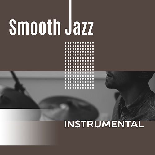 Smooth Jazz Instrumental – Easy Listening Jazz, Relaxed Jazz Lounge de Instrumental
