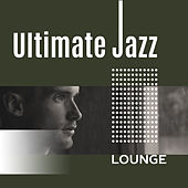 Ultimate Jazz Lounge – Easy Listening Jazz Instrumental, Piano, Smooth Jazz, Dinner Time by New York Jazz Lounge