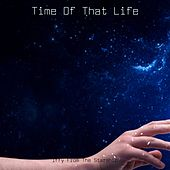 Time Of That Life by Iffy From The Starship