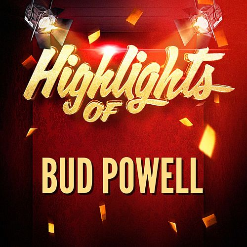 Highlights of Bud Powell de Bud Powell