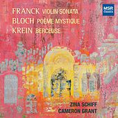Franck, Bloch and Krein: Music for Violin and Piano by Cameron Grant