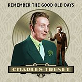 Remember the Good Old Days von Charles Trenet