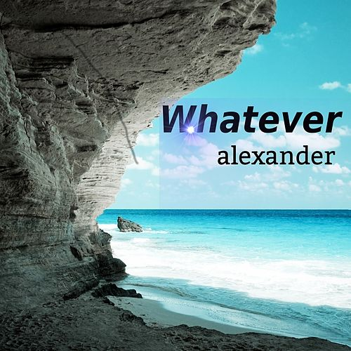 Whatever by Alexander