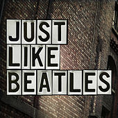 Play & Download Just like Beatles by Various Artists | Napster