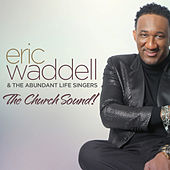 Play & Download The Church Sound! by Eric Waddell | Napster