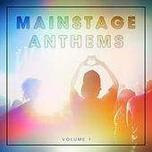 Mainstage Anthems, Vol. 1 by Various Artists