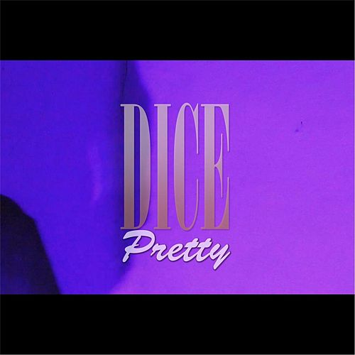 Play & Download Pretty by Dice | Napster