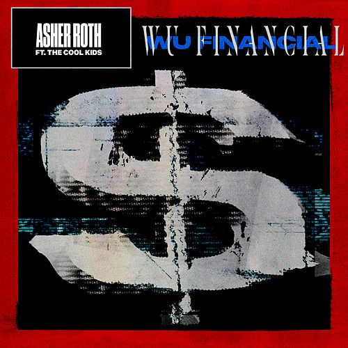 Wu Financial (feat. The Cool Kids) by Asher Roth