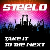 Play & Download Take It to the Next by Steelo | Napster