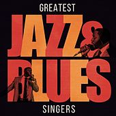 Greatest Jazz & Blues Singers by Various Artists