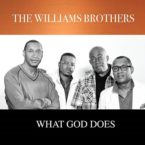 What God Does by The Williams Brothers