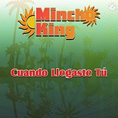 Play & Download Cuando Llegaste Tú - Single by Mincho King   Napster