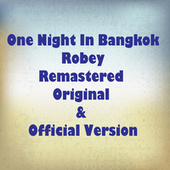 Play & Download One Night in Bangkok (Remastered) by Robey | Napster