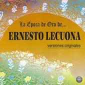 La Epoca de Oro de Ernesto Lecuona by Ernesto Lecuona